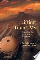 Lifting Titan s Veil