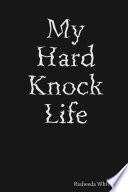 My Hard Knock Life