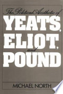 The Political Aesthetic of Yeats, Eliot, and Pound
