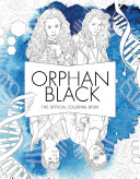 Orphan Black  The Official Coloring Book