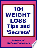 101 Weight Loss Tips & Secrets