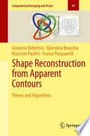 Shape Reconstruction from Apparent Contours