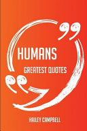 Humans Greatest Quotes   Quick  Short  Medium Or Long Quotes  Find the Perfect Humans Quotations for All Occasions   Spicing Up Letters  Speeches  and
