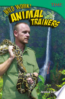 Wild Work  Animal Trainers