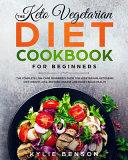 The Keto Vegetarian Diet Cookbook For Beginners