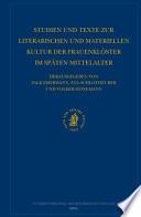 Studien und Texte zur literarischen und materiellen Kultur der Frauenklèoster im spèaten Mittelalter