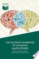 The Palgrave Handbook of Linguistic (Im)politeness
