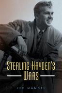 Sterling Hayden s Wars