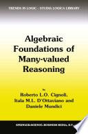 Algebraic Foundations of Many Valued Reasoning