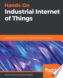 Hands On Industrial Internet Of Things