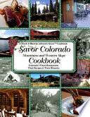 Savor Colorado Cookbook  Mountains   Western Slope