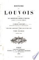 Histoire de Louvois Et de Son Administration Politique Et Militaire
