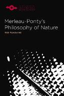 Merleau Ponty   s Philosophy of Nature