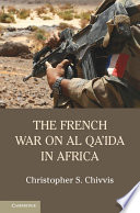 The French War On Al Qa Ida In Africa book
