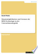 Einsatzmöglichkeiten und Grenzen der RFID-Technologie in der Unternehmenslogistik