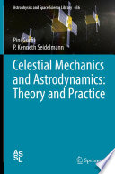 Celestial Mechanics and Astrodynamics  Theory and Practice