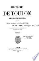 Histoire de Toulon depuis 1789 jusqu'au Consulat, d'après les documents de ses archives