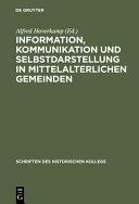Information  Kommunikation und Selbstdarstellung in mittelalterlichen Gemeinden