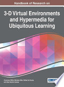 Handbook of Research on 3 D Virtual Environments and Hypermedia for Ubiquitous Learning