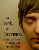 Two Worlds, One Consciousness: Unifying Lucid Dreaming and Conscious Living