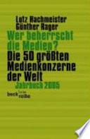 Wer beherrscht die Medien? : die 50 größten Medienkonzerne der Welt ; Jahrbuch ...