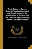 TRADE GUILDS OF EUROPE REPORTS