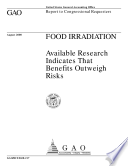 Food irradiation   available research indicates that benefits outweigh risks   report to congressional requesters