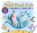 The Pout Pout Fish Undersea Alphabet