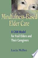 Mindfulness Based Elder Care