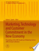 Marketing  Technology and Customer Commitment in the New Economy