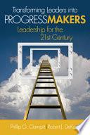 Transforming Leaders Into Progress Makers