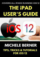 The Ipad User S Guide To Ios 12