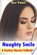 Naughty Smile  6 XXX Erotica Stories Collection