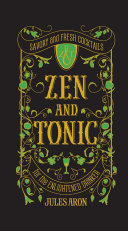 download ebook zen and tonic: savory and fresh cocktails for the enlightened drinker pdf epub
