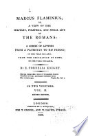 Marcus Flaminius; Or, A View of the Military, Political, and Social Life of the Romans