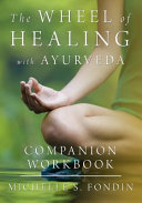The Wheel Of Healing With Ayurveda Companion Workbook