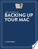 Take Control Of Backing Up Your Mac 4th Edition