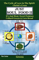 download ebook just soul food ii: the cycle of love in the spirit chrst's cross: its just meat, sweet potatoes collard greens & corn bread pdf epub