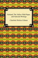 Herland The Yellow Wall Paper And Selected Writings book