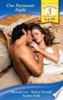 One Passionate Night  His Bride for One Night   One Night at Parenga   His One Night Mistress  Mills   Boon By Request