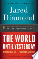 The World Until Yesterday : surveys the history of human societies to...