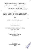 Subject Index of the General Orders of the War Department, from January 1, 1861, to December 31, 1880