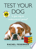 Test Your Dog  Is Your Dog an Undiscovered Genius