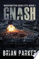 Gnash  Washington  Dead City Book 1