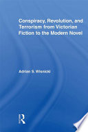Conspiracy  Revolution  and Terrorism from Victorian Fiction to the Modern Novel