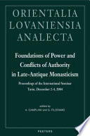 Foundations of Power and Conflicts of Authority in Late-antique Monasticism