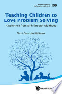 Teaching Children To Love Problem Solving  A Reference From Birth Through Adulthood