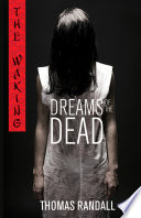 The Waking  Dreams of the Dead