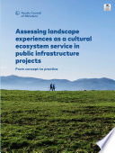 Assessing Landscape Experiences As A Cultural Ecosystem Service In Public Infrastructure Projects