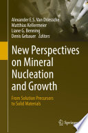 New Perspectives on Mineral Nucleation and Growth